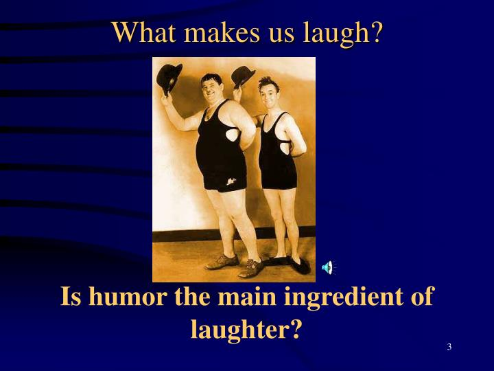 What makes us laugh