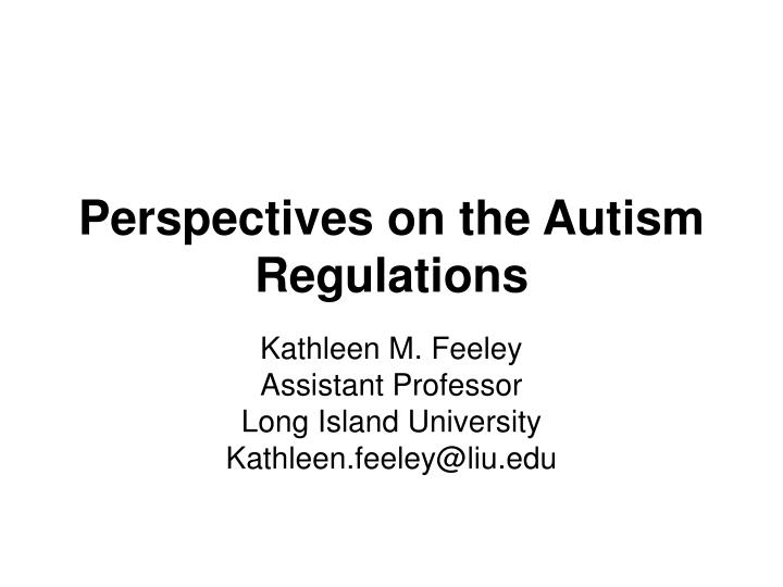 perspectives on the autism regulations n.