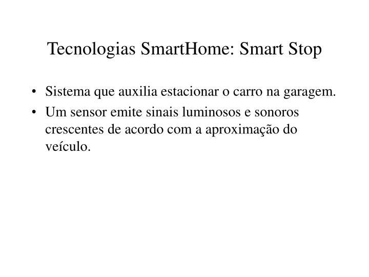Tecnologias SmartHome: Smart Stop
