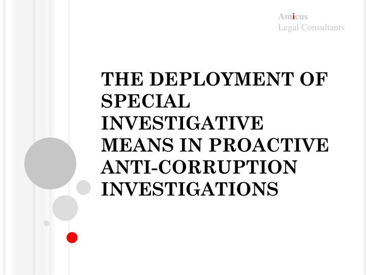 the deployment of special investigative means in proactive anti corruption investigations n.