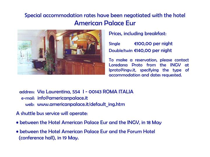 Special accommodation rates have been negotiated with the hotel