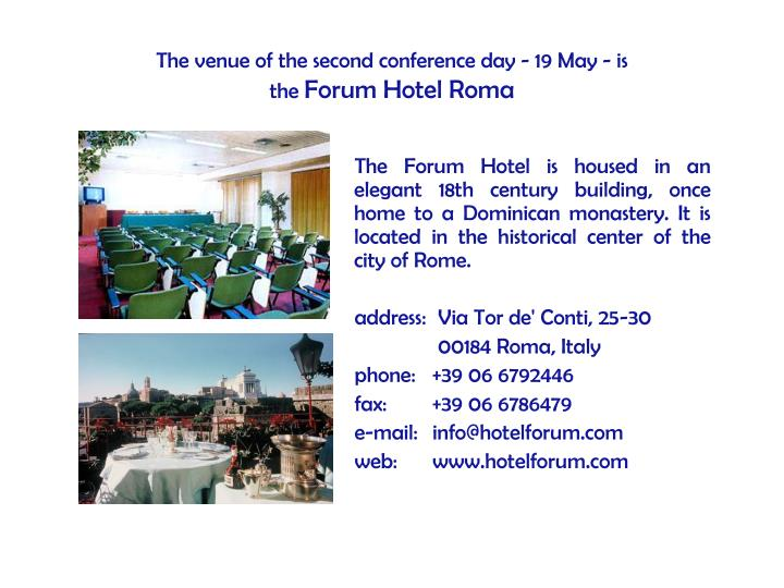 The venue of the second conference day 19 may is the forum hotel roma