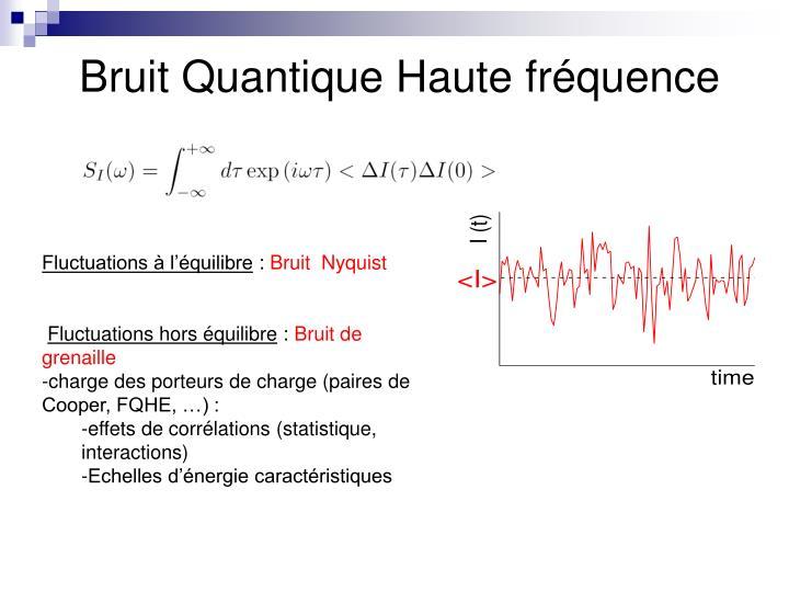 Bruit Quantique Haute fréquence