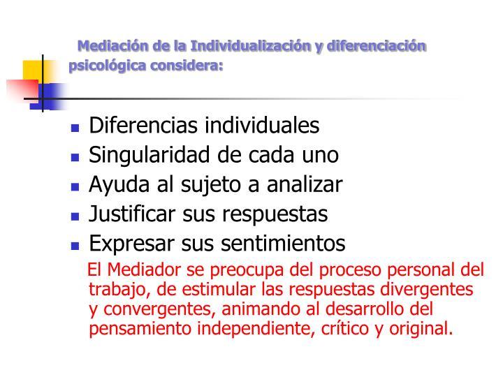 Mediación de la Individualización y diferenciación psicológica considera: