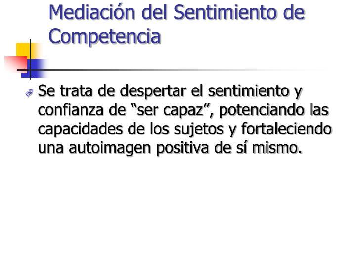 Mediación del Sentimiento de         Competencia
