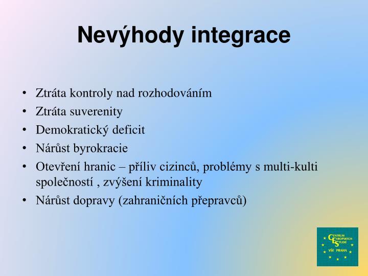 Nevýhody integrace
