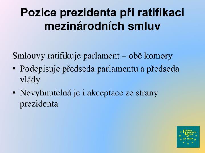 Pozice prezidenta při ratifikaci mezinárodních smluv