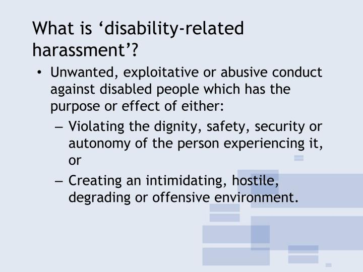 the ada and disability related harassment Employment rights as an individual with a disability - overview of how the ada protects have an attorney review your ada-related concerns sexual harassment.