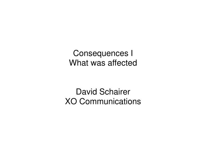 Consequences i what was affected david schairer xo communications
