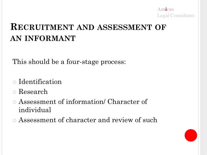 Recruitment and assessment of an informant