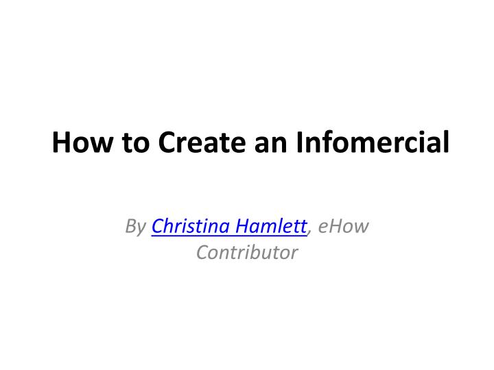 how to create an infomercial n.