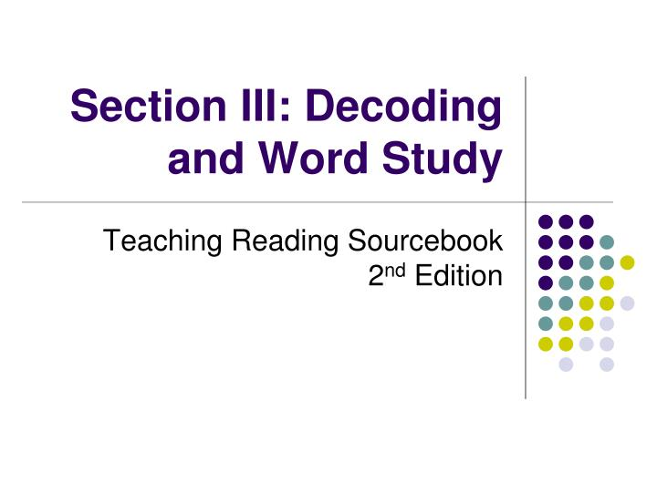 section iii decoding and word study n.