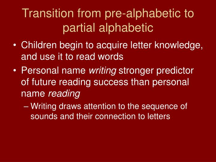 Transition from pre-alphabetic to partial alphabetic