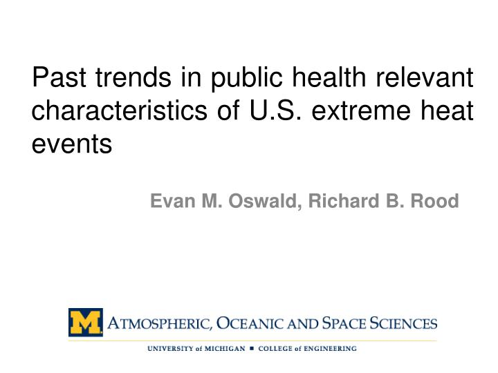 past trends in public health relevant characteristics of u s extreme heat events n.