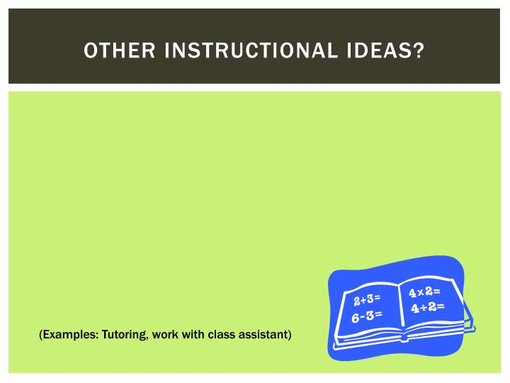Other instructional ideas?