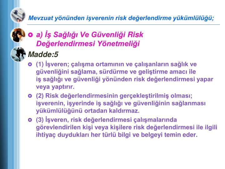 Mevzuat yönünden işverenin risk değerlendirme yükümlülüğü;