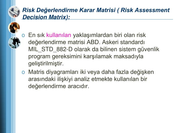 Risk Değerlendirme Karar Matrisi ( Risk Assessment Decision Matrix):