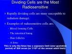dividing cells are the most radiosensitive