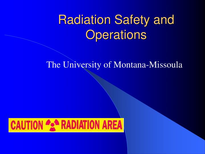 radiation safety and operations n.