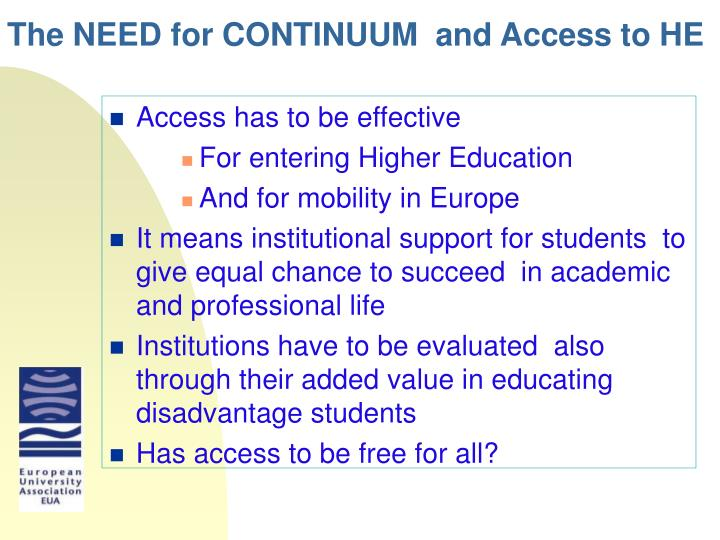 The NEED for CONTINUUM  and Access to HE