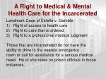 a right to medical mental health care for the incarcerated