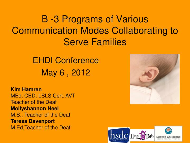 b 3 programs of various communication modes collaborating to serve families n.