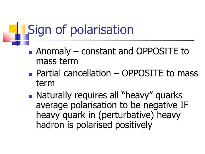 Sign of polarisation