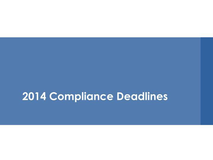 2014 Compliance Deadlines