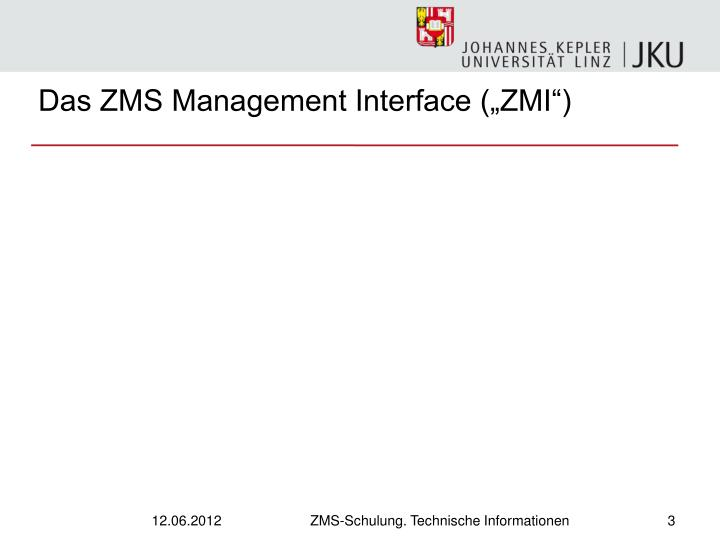 Das zms management interface zmi