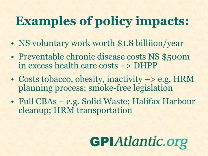 Examples of policy impacts: