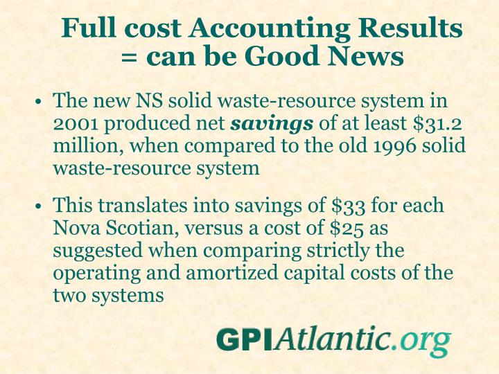 Full cost Accounting Results = can be Good News