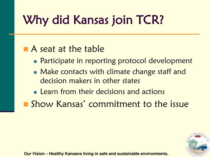 Why did Kansas join TCR?