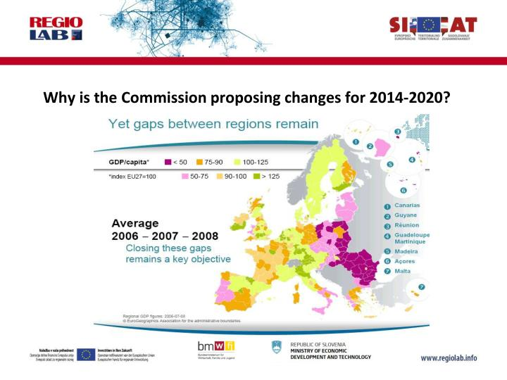 Why is the Commission proposing changes for 2014-2020?