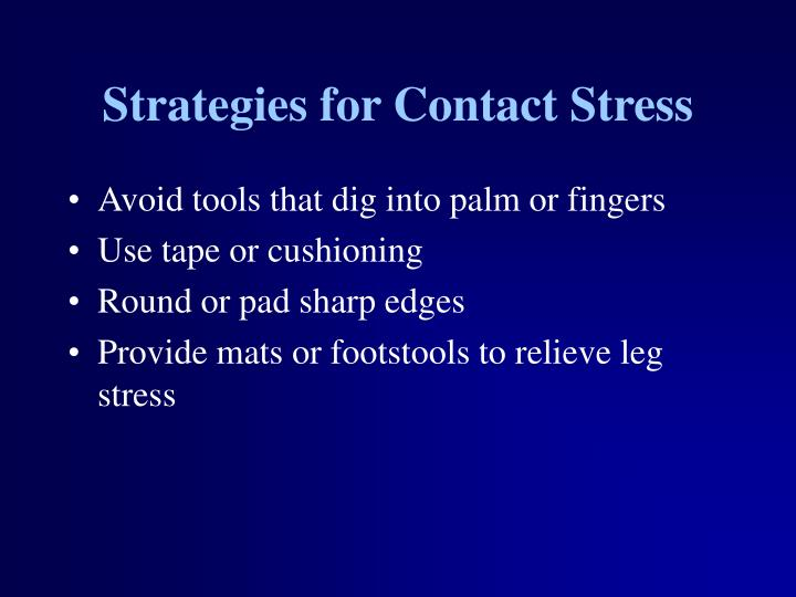 Strategies for Contact Stress