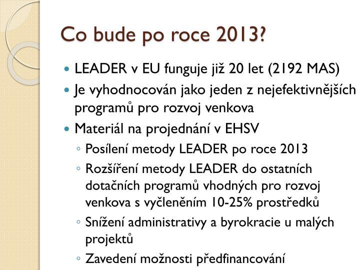 Co bude po roce 2013?