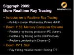 siggraph 2005 more realtime ray tracing