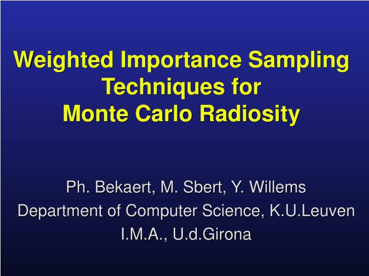 weighted importance sampling techniques for monte carlo radiosity n.