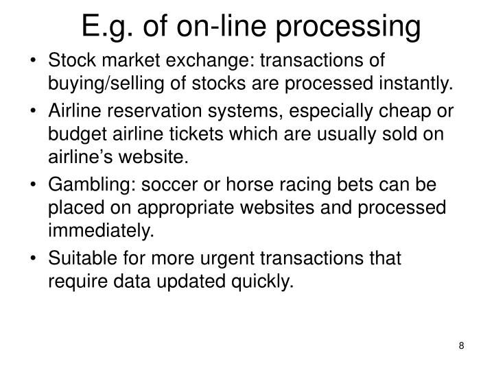 E.g. of on-line processing