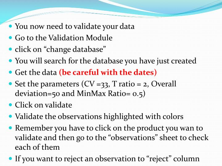 You now need to validate your data