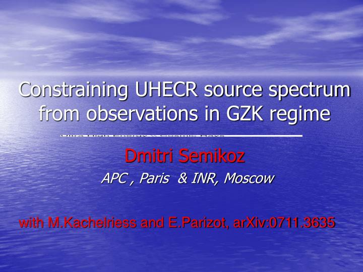 Constraining uhecr source spectrum from observations in gzk regime