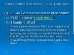 egms getting assistance isbe help desk