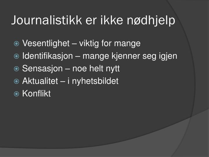 Journalistikk er ikke n dhjelp