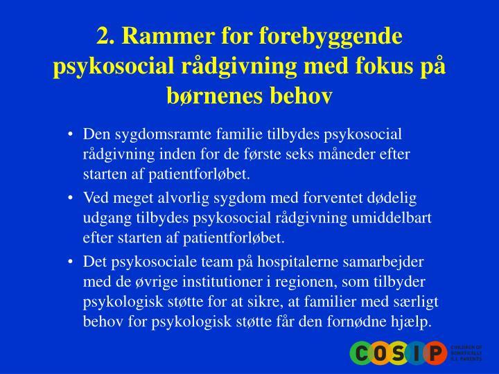 2 rammer for forebyggende psykosocial r dgivning med fokus p b rnenes behov