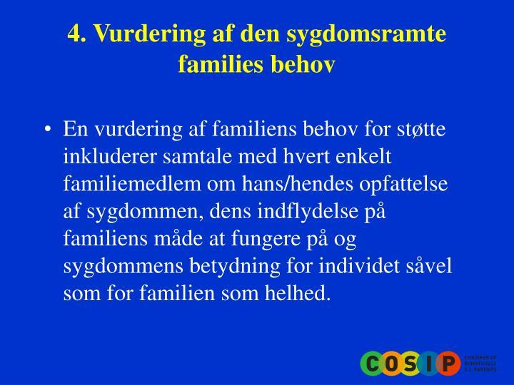 4. Vurdering af den sygdomsramte families behov