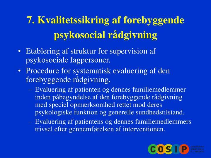 7. Kvalitetssikring af forebyggende psykosocial rådgivning