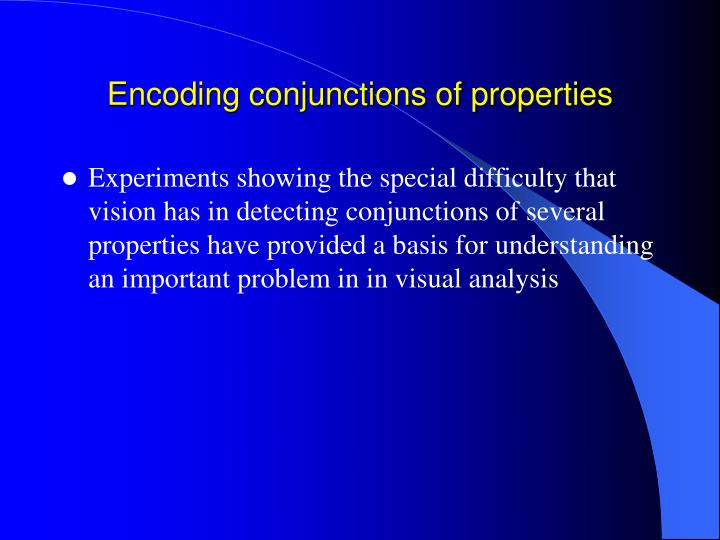 Encoding conjunctions of properties