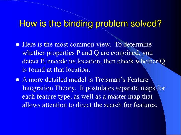 How is the binding problem solved?