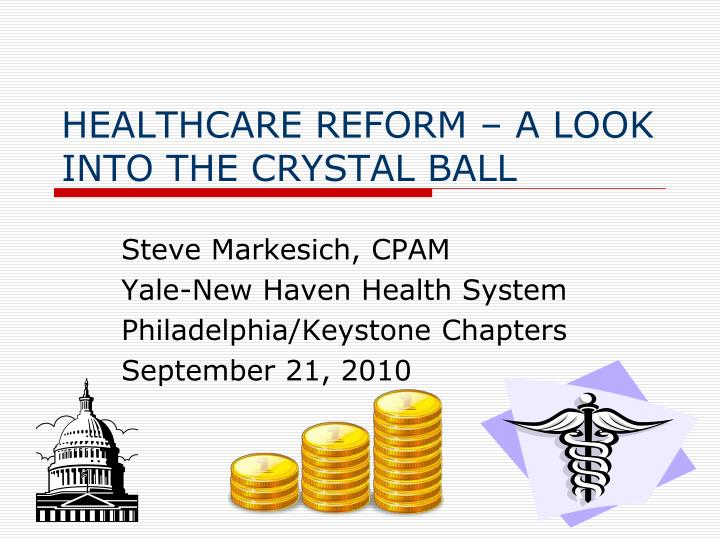 healthcare reform a look into the crystal ball n.