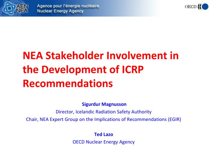 Nea stakeholder involvement in the development of icrp recommendations