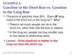 example 4 gasoline in the short run vs gasoline in the long run